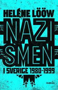 Nazismen i Sverige 1980-1999 : Den rasistiska ubdergroundrörelsen: musiken,
