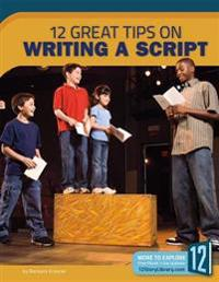 Writing a Script: 12 Great Tips