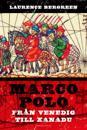 Marco Polo : från Venedig till Xanadu