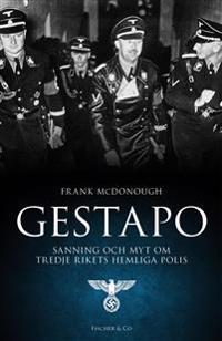 Gestapo : sanning och myt om Tredje rikets hemliga polis