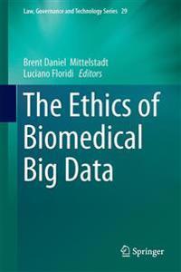 The Ethics of Biomedical Big Data