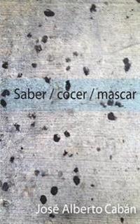 Saber / Cocer / Mascar