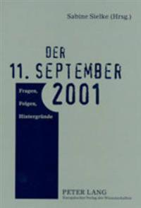 Der 11. September 2001: Fragen, Folgen, Hintergruende