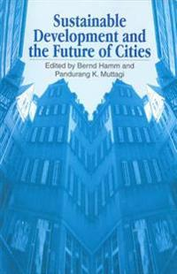 Sustainable Development and the Future of Cities