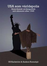 USA som världspolis : amerikansk utrikespolitik och ekonomi efter 1945