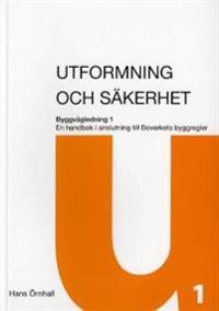 Utformning och säkerhet : en handbok i anslutning till Boverkets byggregler