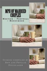 MPH of Married Couples: Meeting Proposal Honeymoon