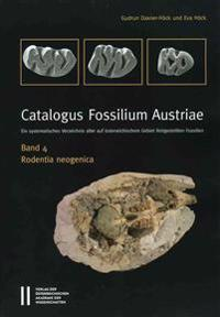 Catalogus Fossilium Austriae Band 4: Rodentia Neogenica: Ein Systematisches Verzeichnis Aller Auf Osterreichischem Gebiet Festgestellten Fossilien