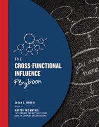 The Cross-Functional Influence Playbook