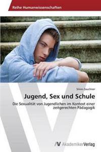 Jugend, Sex Und Schule
