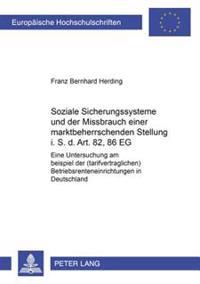 Soziale Sicherungssysteme Und Der Missbrauch Einer Marktbeherrschenden Stellung I.S.D. Art. 82, 86 Eg: Eine Untersuchung Am Beispiel Der (Tarifvertrag