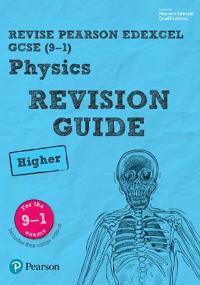 Revise Edexcel GCSE (9-1) Physics Higher Revision Guide