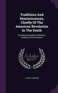 Traditions and Reminiscences, Chiefly of the American Revolution in the South