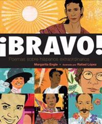 ¡bravo! (Spanish Language Edition): Poemas Sobre Hispanos Extraordinarios
