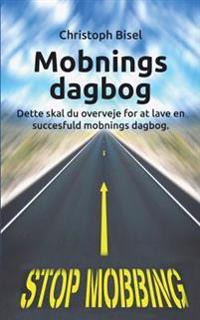 Mobnings Dagbog: Dette Skal Du Overveje for at Lave En Succesfuld Mobnings Dagbog.