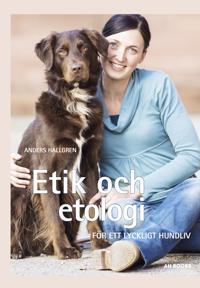 Etik och etologi - för ett lyckligt hundliv