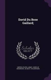 David Du Bose Gaillard;