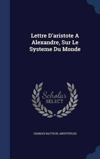 Lettre D'Aristote a Alexandre, Sur Le Systeme Du Monde