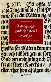 Rättegångsgudstjänsten i Sverige : reglering och förändring 1684-1989