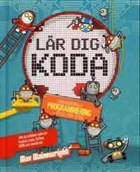 Lär dig koda : grunderna i programmering - steg för steg