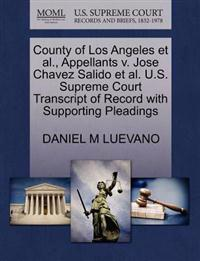 County of Los Angeles Et Al., Appellants V. Jose Chavez Salido Et Al. U.S. Supreme Court Transcript of Record with Supporting Pleadings