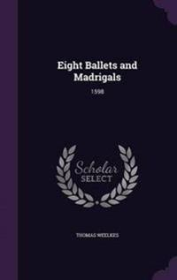 Eight Ballets and Madrigals