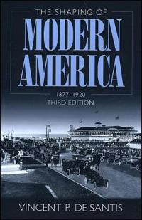 The Shaping of Modern America, 1877-1920