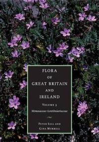 Flora of Great Britain and Ireland: Volume 3, Mimosaceae - Lentibulariaceae