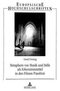 Metaphern von Musik und Stille als Erkenntnismittel in den Filmen Pasolinis
