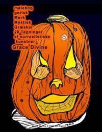 Malebog Gotisk Mork Mystisk Graeskar 20 Tegninger AF Surrealistiske Kunstner Grace Divine