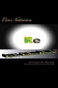Re: Repare, Restore, Renueve: Con La Nutricion.