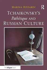 Tchaikovsky's Pathetique and Russian Culture
