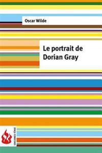 Le Portrait de Dorian Gray: (Low Cost). Edition Limitee