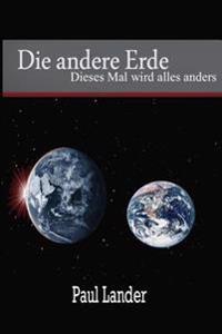 Die Andere Erde: Dieses Mal Wird Alles Anders