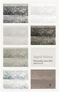 Hemmelig, men aldri som en tyv - Ingrid Nielsen | Ridgeroadrun.org