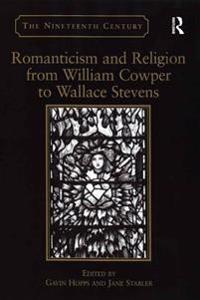 Romanticism and Religion from William Cowper to Wallace Stevens