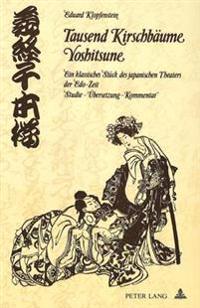 Tausend Kirschbaeume - Yoshitsune: Ein Klassisches Stueck Des Japanischen Theaters Der EDO-Zeit