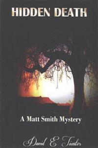 Hidden Death: A Matt Smith Mystery