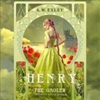 Henry, the Gaoler: Serenity House, Book 2