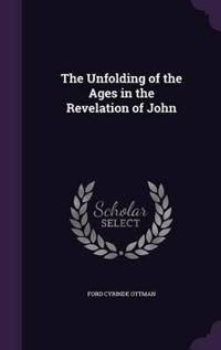 The Unfolding of the Ages in the Revelation of John