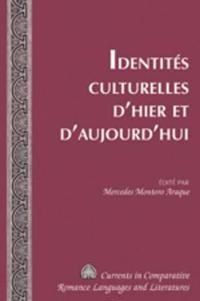 Identites Culturelles D'hier Et D'aujourd'hui / Cultural Identities of Yesterday and Today