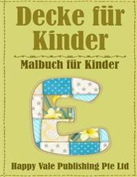 Decke Fur Kinder: Malbuch Fur Kinder
