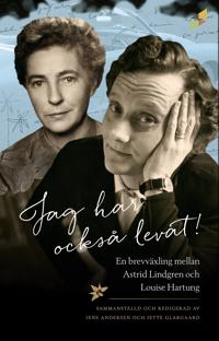 Jag har också levat! : en brevväxling mellan Astrid Lindgren och Louise H.
