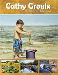 Cathy Groulx: A Day in the Sun