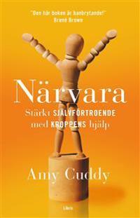 Närvara : stärkt självförtroende med kroppens hjälp
