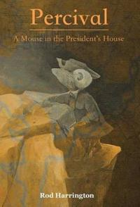 Percival, a Mouse in the President's House
