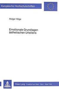 Emotionale Grundlagen Aesthetischen Urteilens: Ein Experimenteller Beitrag Zur Psychologie Der Aesthetik