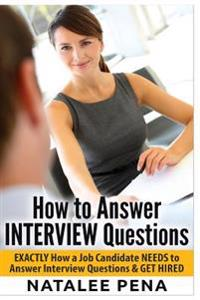 Interview Questions - How to Answer Interview Questions