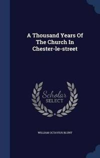 A Thousand Years of the Church in Chester-Le-Street