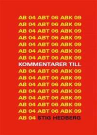 Kommentarer till AB 04, ABT 06 och ABK 09